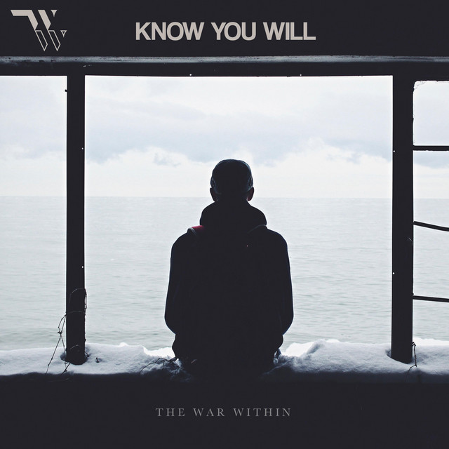 The War Within - Know You Will