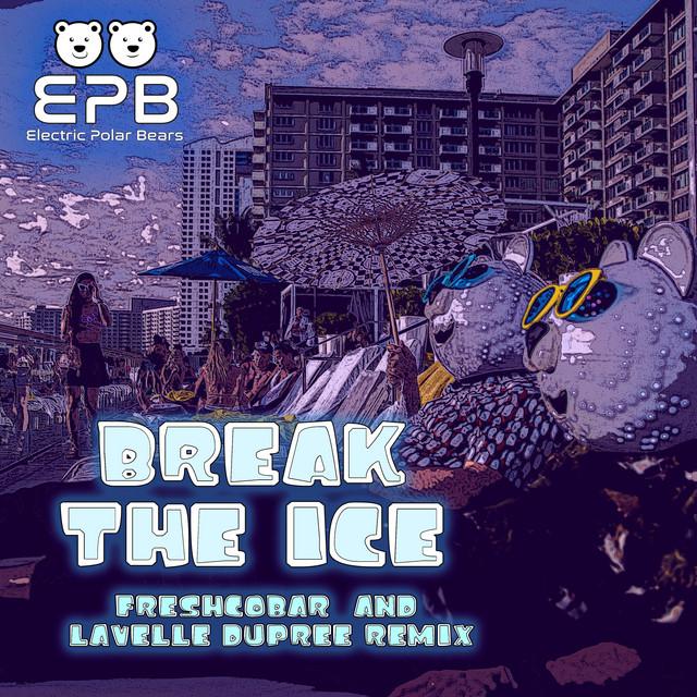 Break The Ice (Freshcobar & Lavelle Dupree Remix) Image