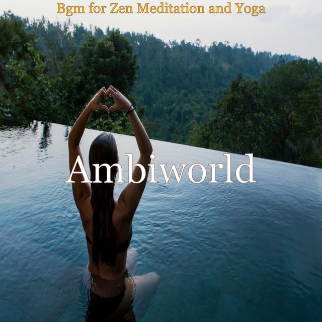 Bgm for Zen Meditation and Yoga
