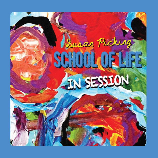 School of Life: In Session by Susan Picking