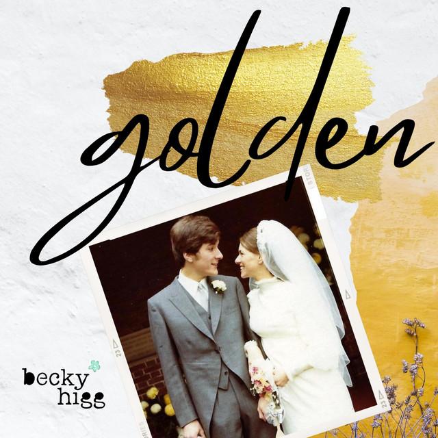 Becky Higg - Golden