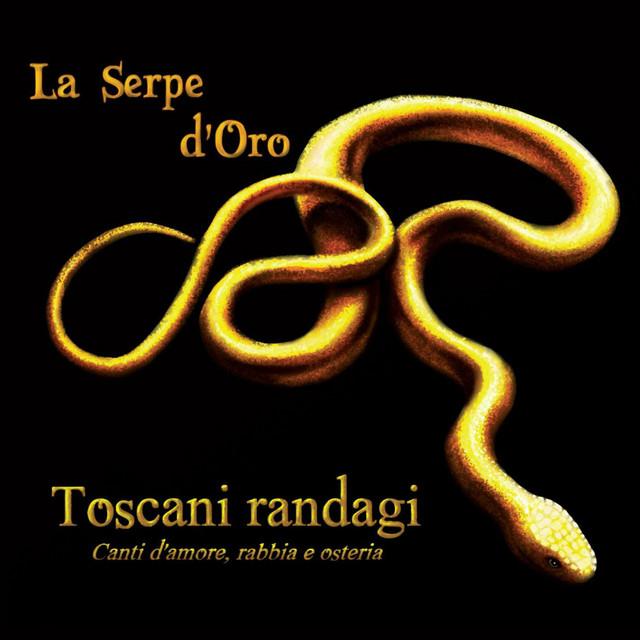 Toscani randagi. Canti d'amore, rabbia e osteria