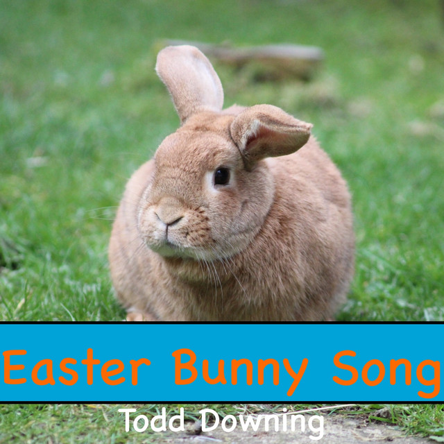 Easter Bunny Song by Todd Downing