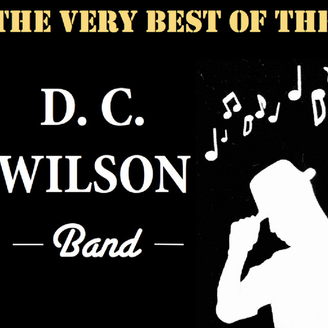 The Very Best of the D. C. Wilson Band