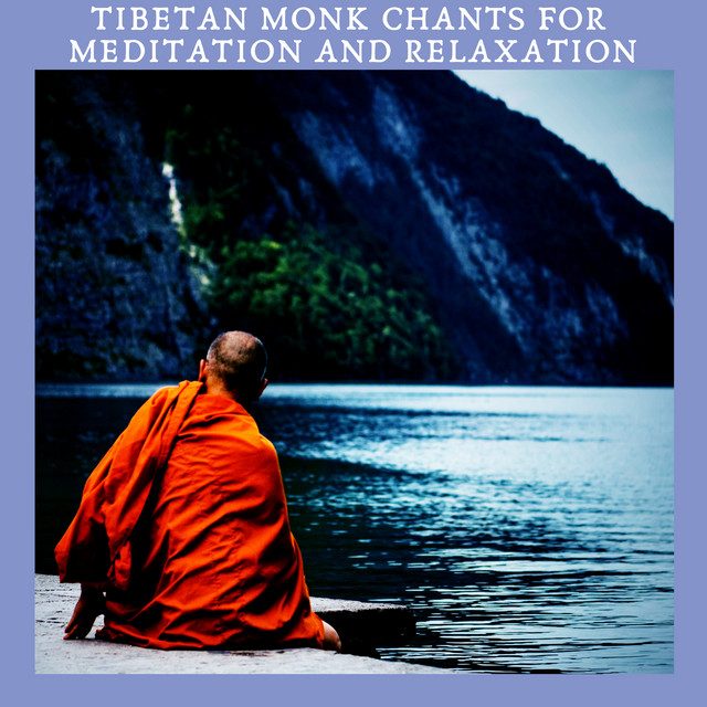 Tibetan Monk Chants for Meditation and Relaxation