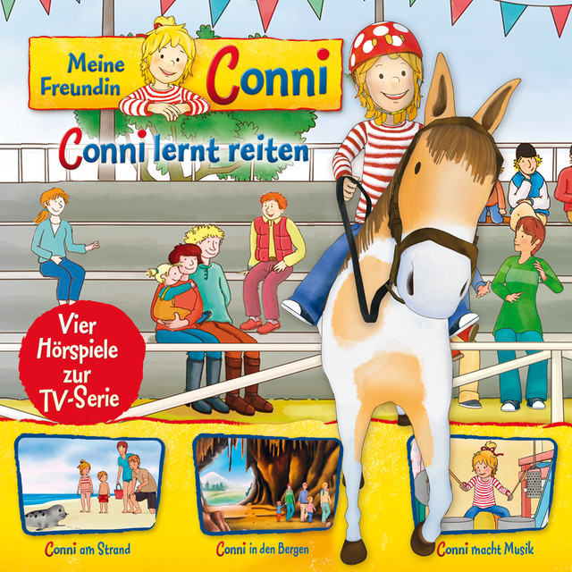 06: Conni lernt reiten  -  Conni am Strand  -  Conni in den Bergen  -  Conni macht Musik (Vier Hörspiele zur TV-Serie) Cover