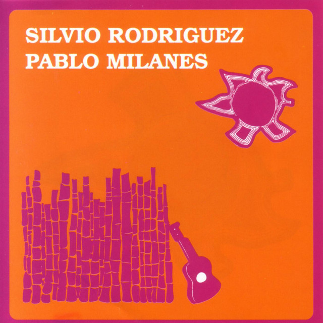 Te Doy Una Cancion Song By Silvio Rodriguez And Pablo Milanes Spotify