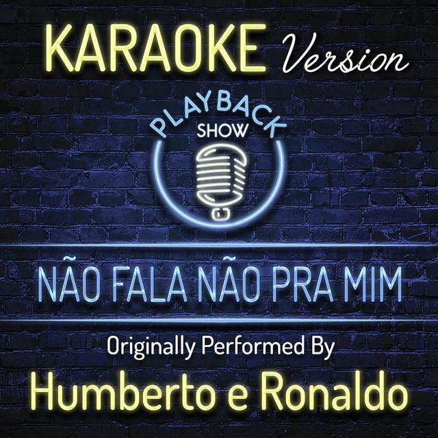 Humberto & Ronaldo Não Fala Não pra Mim acapella