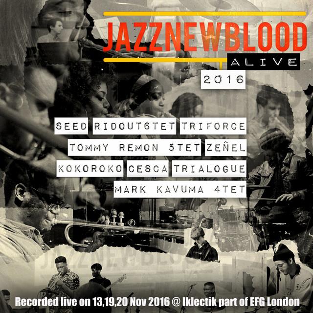 JazznewbloodALIVE (Live at Iklectik/Efg London Jazz Festival 2016)