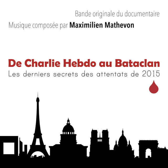 De Charlie Hebdo au Bataclan, les dernier secrets des attentats de 2015 (Bande Originale du Documentaire) Image