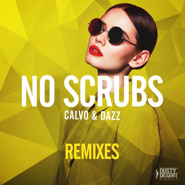 No Scrubs - Jolyon Petch Edit