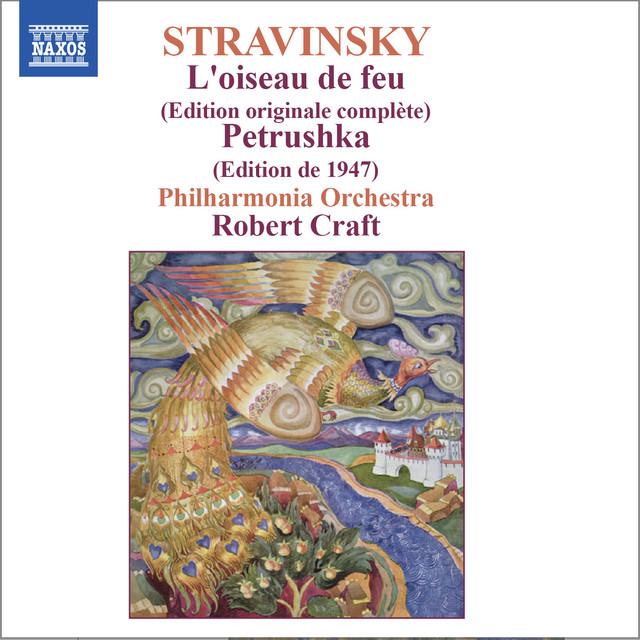 Stravinsky: L'oiseau de feu & Petrushka