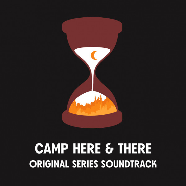 Camp Here & There (Original Series Soundtrack)