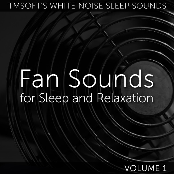 Fan Sounds for Sleep and Relaxation Volume 1