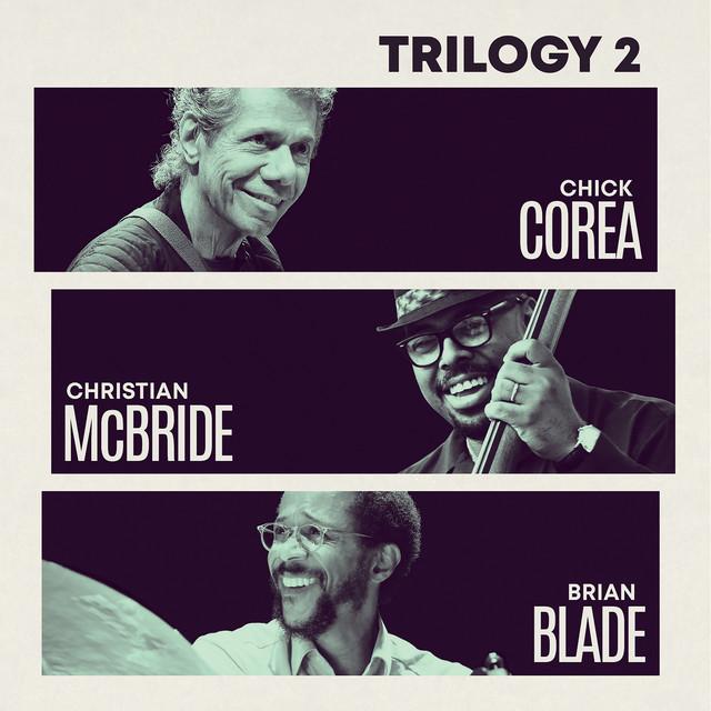 Chick Corea Christian  McBride Brian Blade : Trilogy 2 Live 2018 FLAC