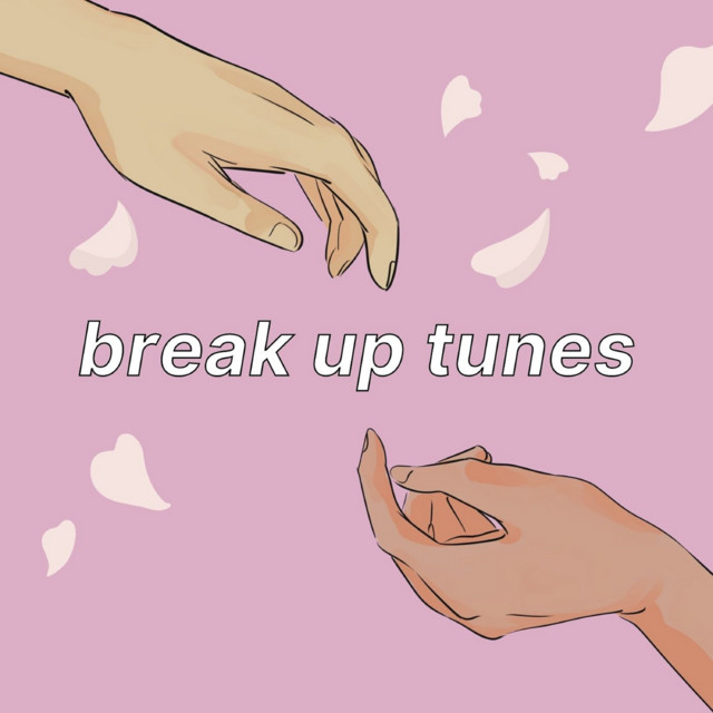 Break Up Tunes