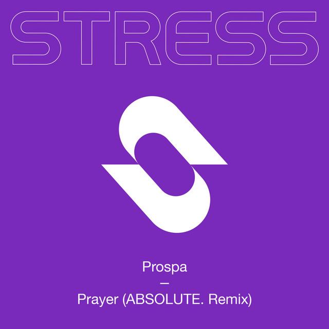 Prayer (ABSOLUTE. Remix) · Prospa