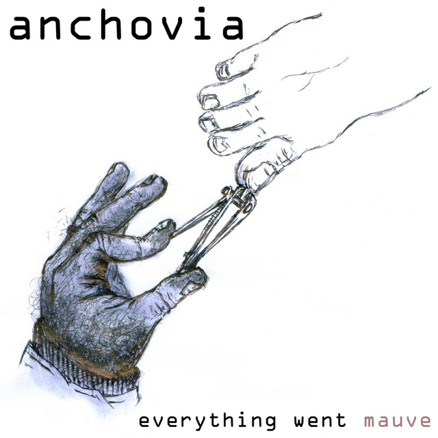 Anchovia – Everything Went Mauve