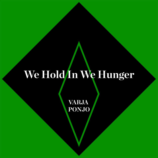 We Hold In We Hunger