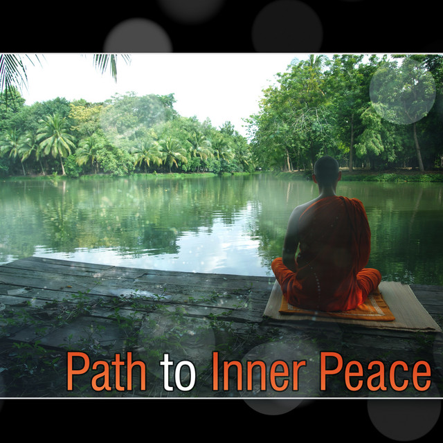 Path to Inner Peace: New Age Music That Will Quiet Your Mind & Soothe Your Soul - Deep Zen Meditation, Relaxing Om Chanting, Sounds for Yoga & Deep Sleep
