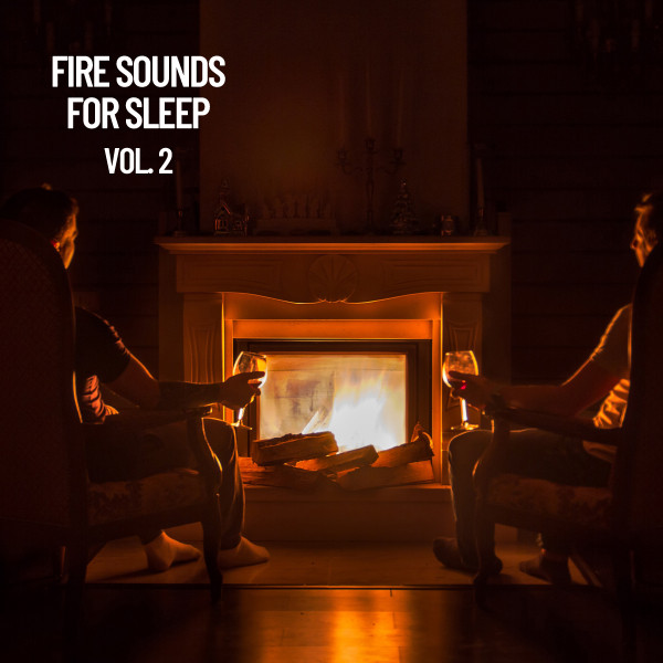 Album cover for Fire Sounds for Sleep Vol. 2 by Sounds of Nature Noise, Fireplace Sounds, The Rain Library