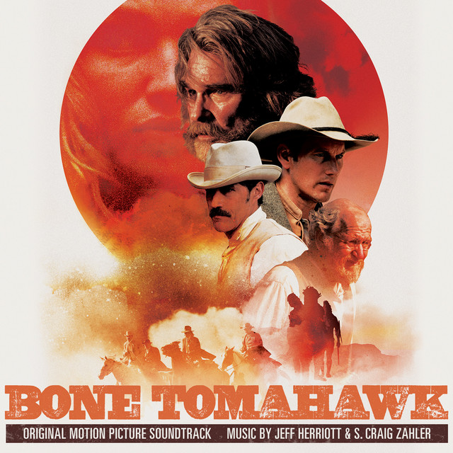 Bone Tomahawk Score by Jeff Herriott & S. Craig Zahler