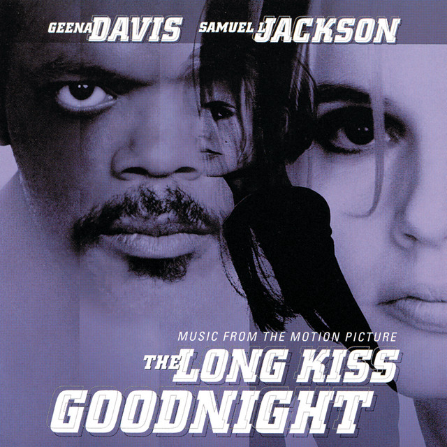 The Long Kiss Goodnight (Music From The Motion Picture) - Official Soundtrack