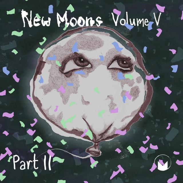 New Moons: Vol. V Pt. II