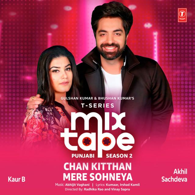 """Chan Kitthan-Mere Sohneya (From """"T-Series Mixtape Punjabi Season 2"""")"""