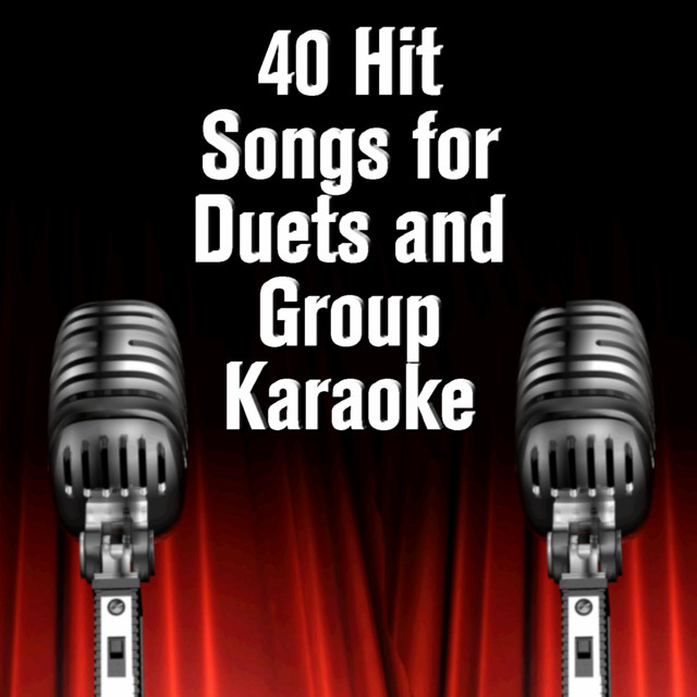 40 Hit Songs for Duets and Group Karaoke