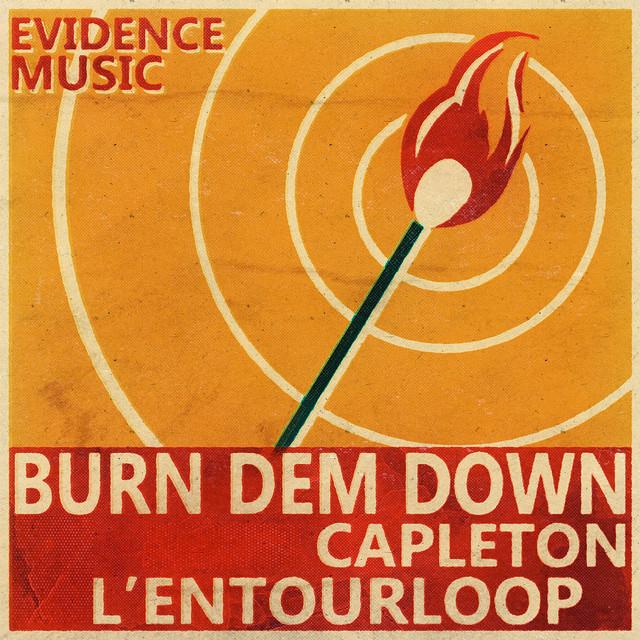 Burn Dem Down - L'Entourloop Remix