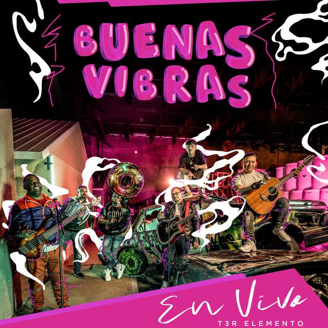 Album cover for Buenas Vibras (En Vivo) by T3R Elemento