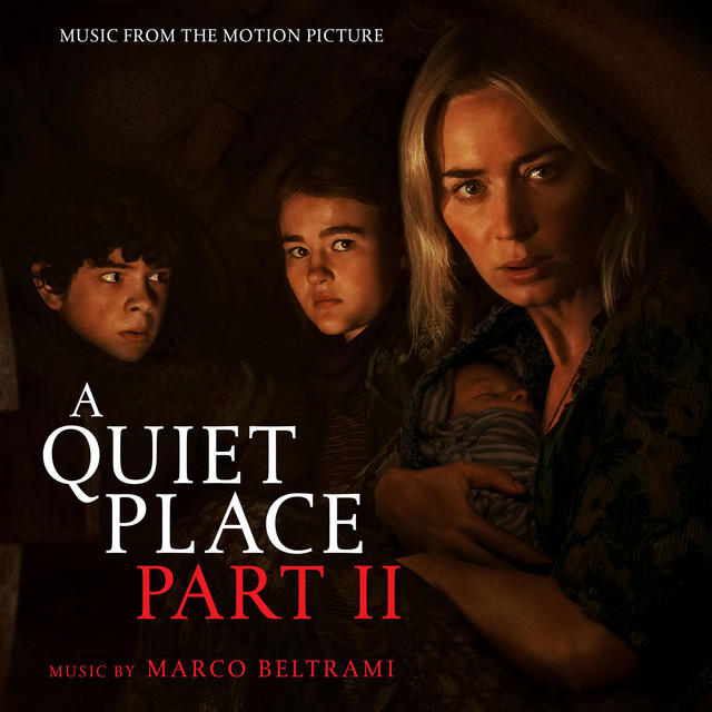 A Quiet Place Part II (Music from the Motion Picture) - Official Soundtrack