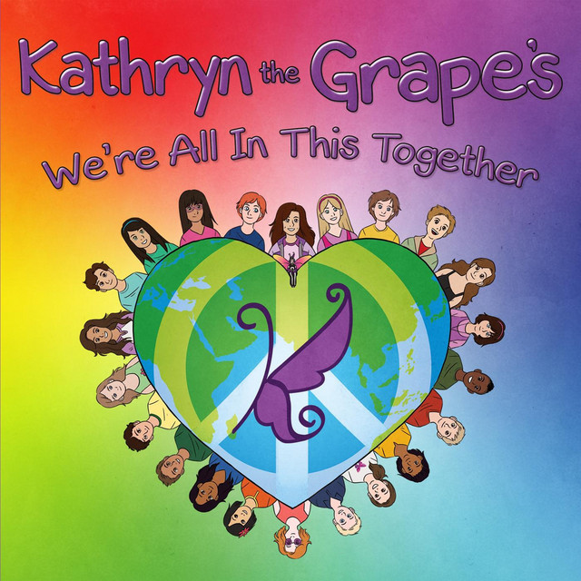 We're All in This Together by Kathryn the Grape