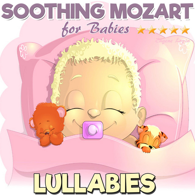 Lullabies: Soothing Mozart for Babies