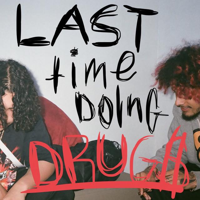 Last Time Doing Drugs