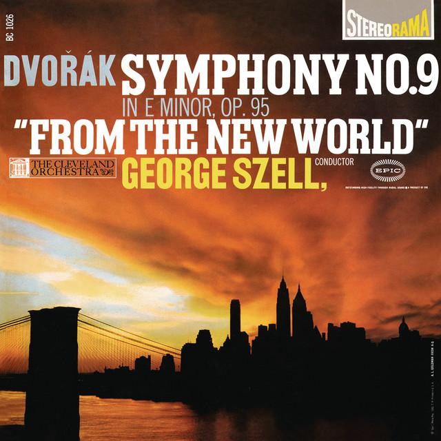 "Dvorák: Symphony No. 9 in E Minor, Op. 95, ""From the New World"""