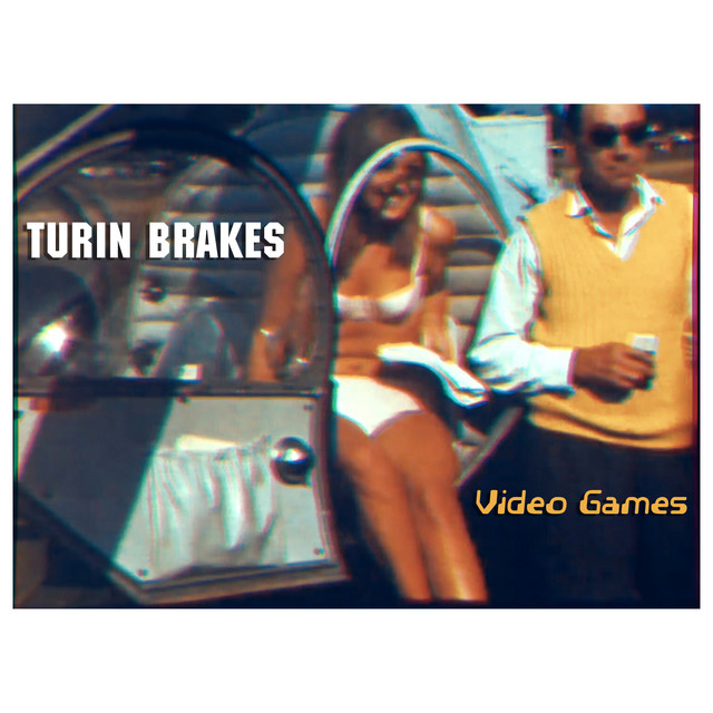 Video Games By Turin Brakes On Spotify