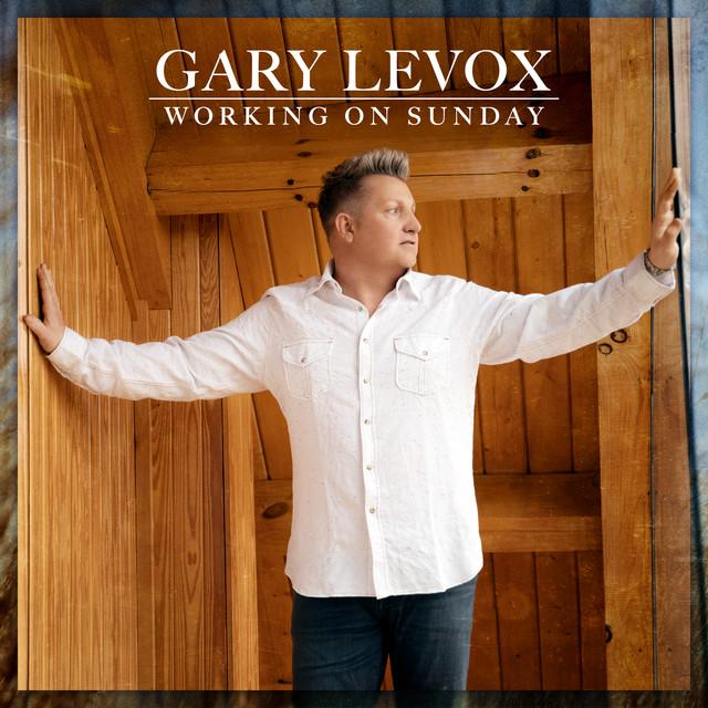 Gary LeVox - Working On Sunday