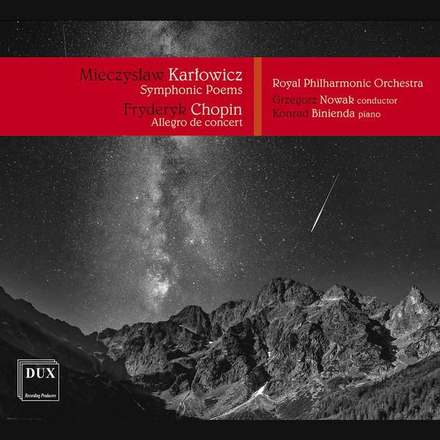 Album cover for Karłowicz: Symphonic Poems, Opp. 12-14 — Chopin: Allegro de concert, Op. 46 by Royal Philharmonic Orchestra, Grzegorz Nowak, Konrad Binienda