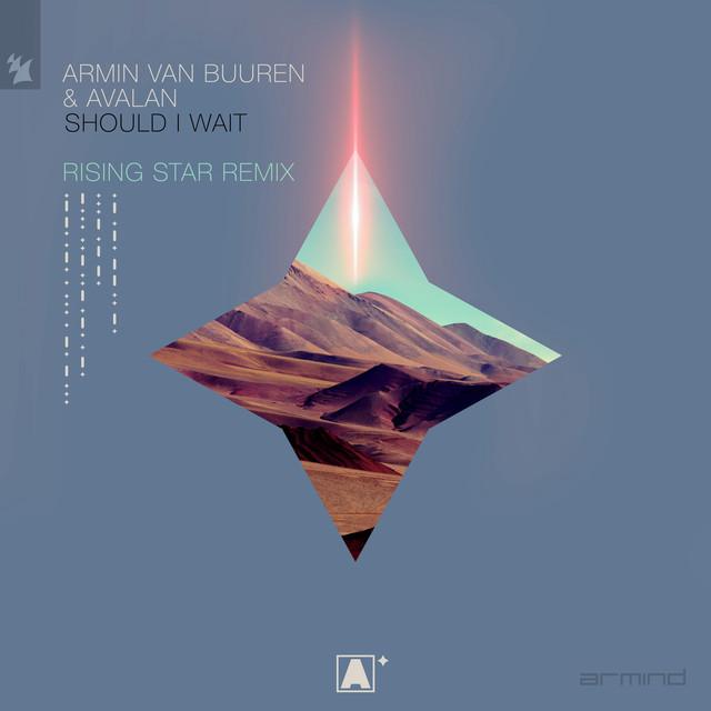 Should I Wait (Armin van Buuren presents Rising Star Remix)