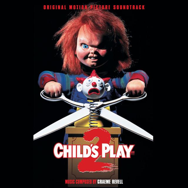 Child's Play 2 (Original Motion Picture Soundtrack) - Official Soundtrack