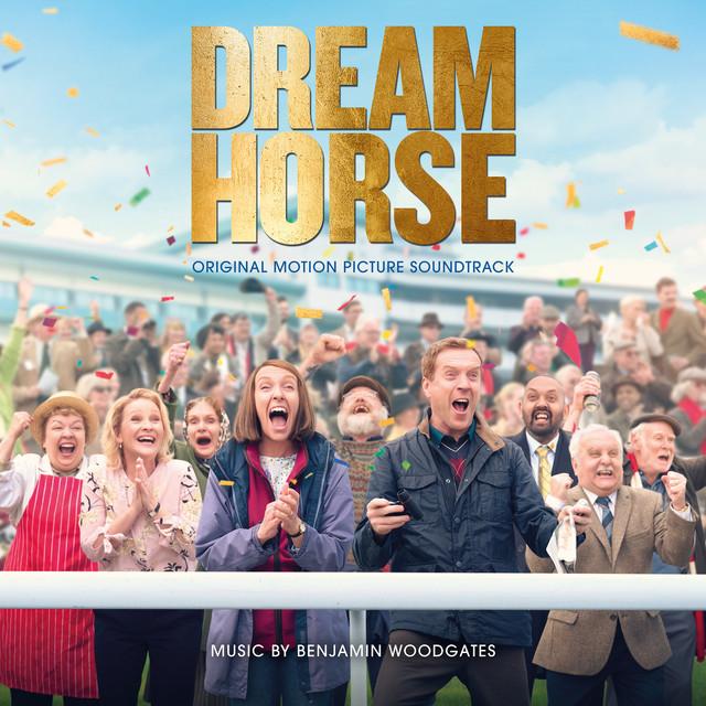 Dream Horse (Original Motion Picture Soundtrack) - Official Soundtrack