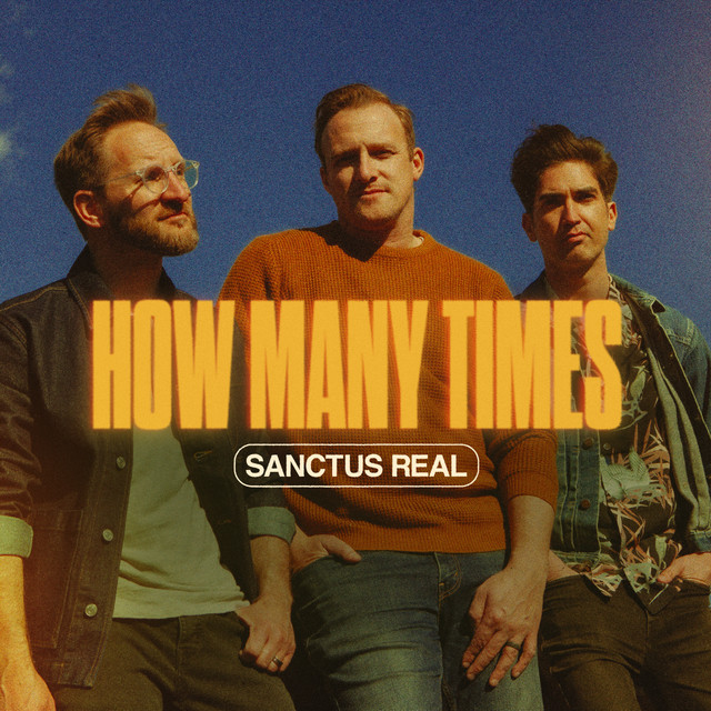 Sanctus Real - How Many Times