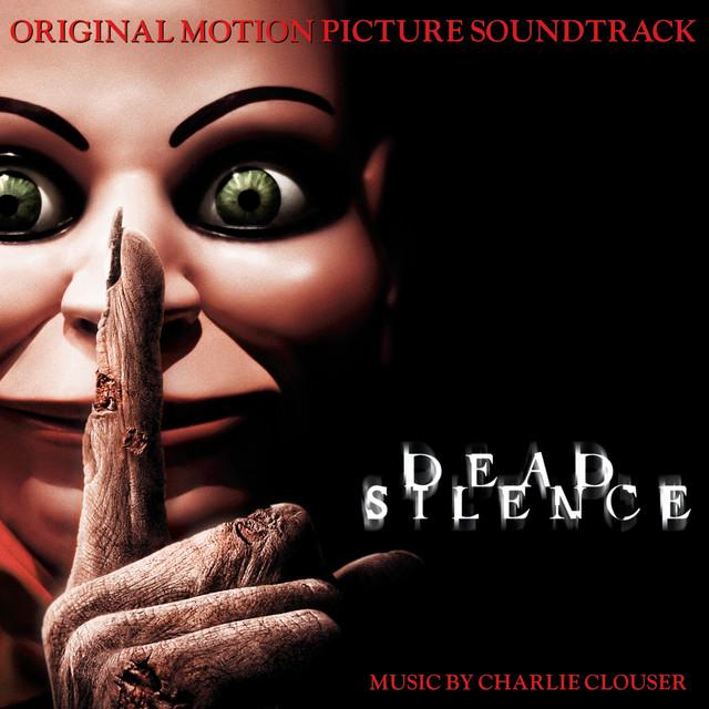 Dead Silence (Original Motion Picture Soundtrack) - Official Soundtrack