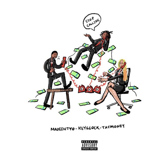 Stop Calling (feat. Key Glock & Tay Money)