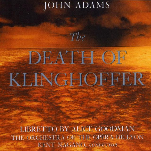 John Adams:The Death Of Klinghoffer
