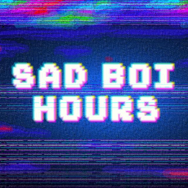 Sad Boi Hours