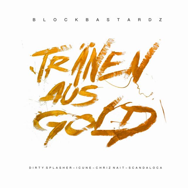On Tränen Gold By Aus Blockbastardz Spotify UqVzpGMS