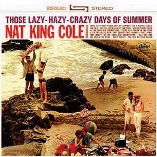 Those Lazy, Hazy, Crazy Days Of Summer
